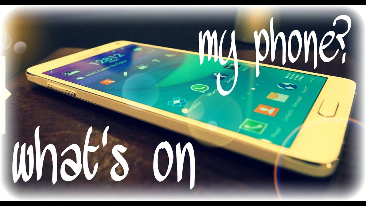 What is on my phone ft. Note 4 and S6? Android Version - YouTube
