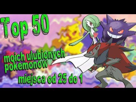 Top 50 Moich Ulubionych Pokemonów Cz.2 (miejca Od 25 Do 1).