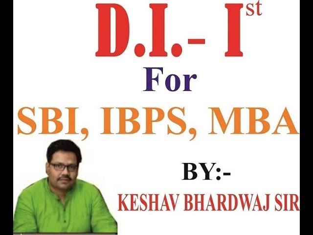 DI 1st Class For SBI, IBPS, MBA, MAT, CAT, SSC...By- Keshav Bhardwaj KBC ACADEMY