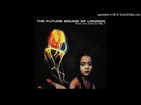 The Future Sound Of London - Nuru Device Send