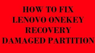 How to Fix Lenovo OneKey Recovery Damaged Partition