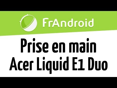 Prise en main du Acer Liquid E1 Duo