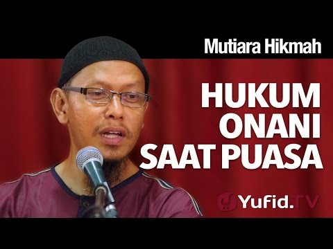 Mutiara Hikmah: Hukum Onani Saat Berpuasa - Ustadz Abu Ihsan Al-Maidani, M.A. thumbnail