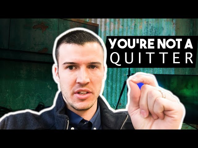 You're NOT A Quitter!
