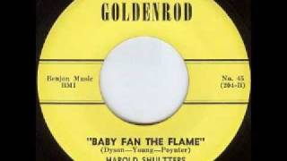 "Harold Shultters - ""Baby Fan The Flame"""