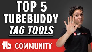 Top 5 TubeBuddy Tag Tools!