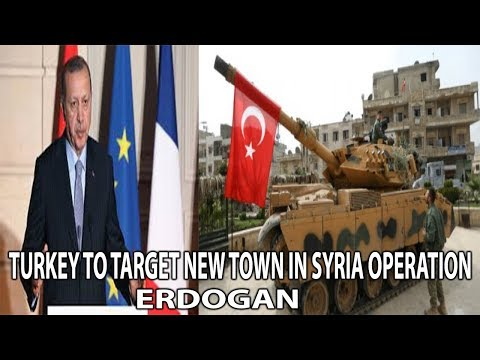 TURKEY TO TARGET NEW TOWN IN SYRIA OPERATION: ERDOGAN || World News Radio