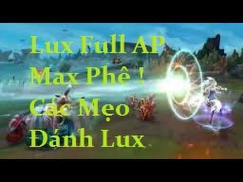 Lux Max AP 1 Phát Chết Hết Cách Combo Dồn Sát Thương 1S
