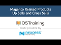 Magento 2 Beginner Class, Lesson #21: Magento Related Products Up-Sells and Cross-Sells