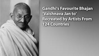 Gandhi's Favourite Bhajan 'Vaishnava Jan to' Recreated by Artists From 124 Countries