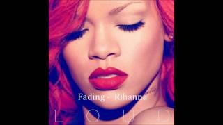 Fading Away - Rihanna