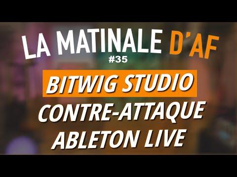 BITWIG rattrape les autres STAN concurrentes ! LA MATINALE D'AF #35