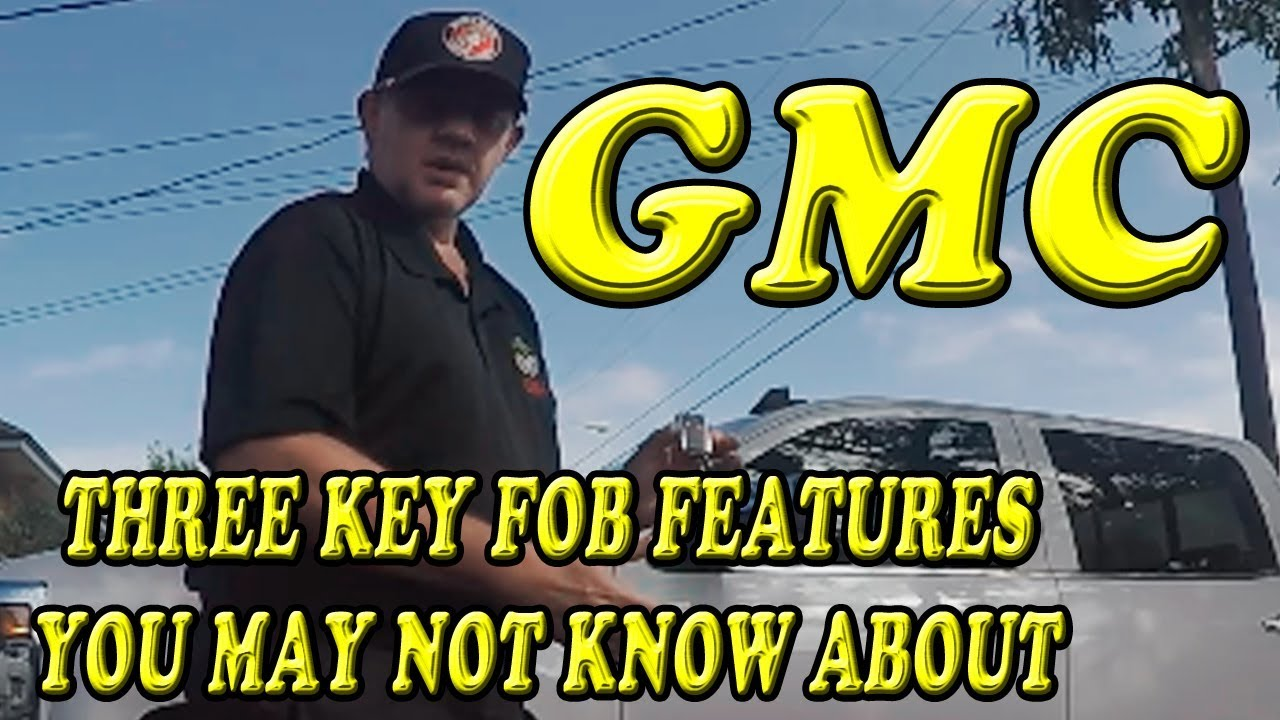 Gmc Sierra Three Key Fob Features You May Not Know About Youtube