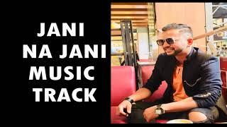 Jani Na Jani -Sunil Singh Thakuri- Music Track (karaoke) official