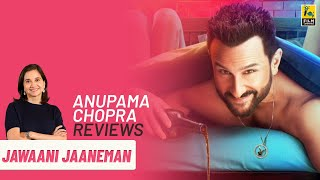 Jawaani Jaaneman | Bollywood Movie Review by Anupama Chopra | Saif Ali Khan | Tabu