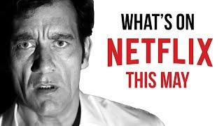 What's New to Netflix: May 2018 (Original Series & Movies)