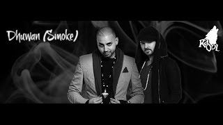 Dhuwan (Smoke) - RaOol (Official Video) + S.W.A.G Preview