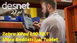 Zebra XPad L10 10.1″ Ultra Endüstriyel Tablet Desnet'te 444 70 15