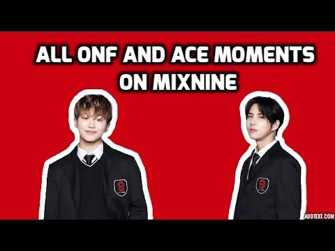 MIXNINE A.C.E AND ONF MOMENTS