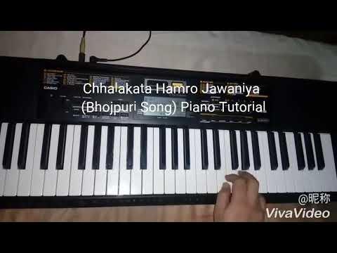 Chhalakata Hamro Jawaniya Ye Raja (Bhojpuri Song) Piano Tutorial