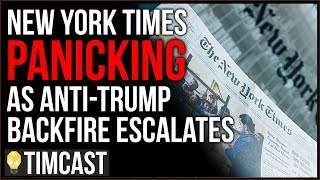 Tim Pool Anti-Trump Smear Backfire Escalates, New York Times Staff In Full Panic Mode And Its Their
