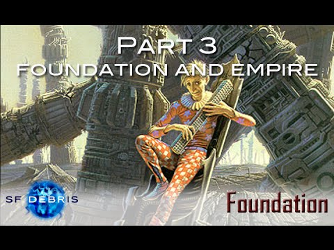 Foundation, Part 3: Foundation and Empire