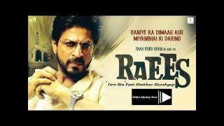 Tere Bin  Leaked Song  Raees Songs  Shahrukh Khan  Shekhar Kkashyap