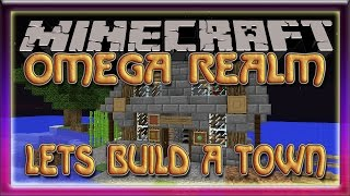 Omega Realm Minecraft Server | Let's Build a town | PVE Survival