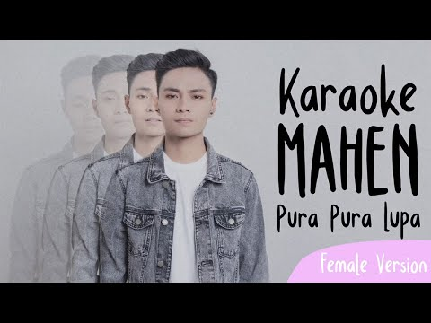 Mahen   Pura Pura Lupa Karaoke Female Version
