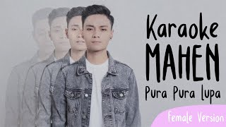 Mahen - Pura Pura Lupa Karaoke Female Version