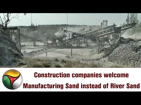 Construction companies welcome Manufacturing Sand instead of River Sand | Special report