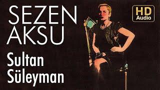Sezen Aksu - Sultan Süleyman (Official Audio) Video