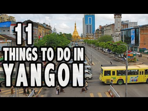 11 BEST THINGS TO DO IN YANGON, MYANMAR  ❤︎ Top Attractions Yangon