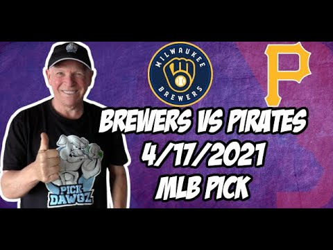 Milwaukee Brewers vs Pittsburgh Pirates 4/17/21 MLB Pick and Prediction MLB Tips Betting Pick