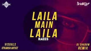 Download Laila Main Laila | Raees | DJ Shadow Dubai Remix | Full Video