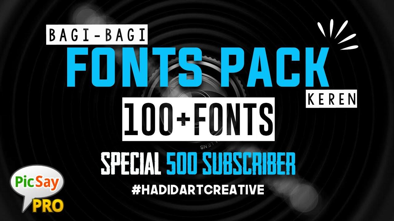 Bagi Bagi Font Pack 100 Special 500 Subscriber Picsay Pro Youtube