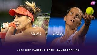 Belinda Bencic vs. Karolina Pliskova   2019 BNP Paribas Open Quarterfinal   WTA Highlights