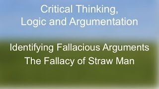Critical Thinking:  The Fallacy of Straw Man
