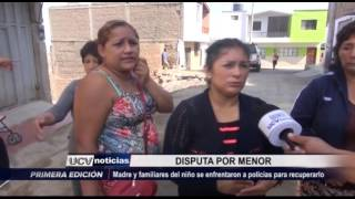 Trujillo: Mujer se enfrenta a policías para recuperar a su hijo
