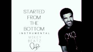 Drake - Started From The Bottom Instrumental (remade by Mikey Beatz)( FREE DOWNLOAD)
