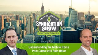 Understanding the Mobile Home Park Game with Sam Hales