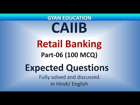 CAIIB | RETAIL BANKING | 100 Mcq | Expected