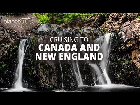 Cruising To Canada And New England | Planet Cruise