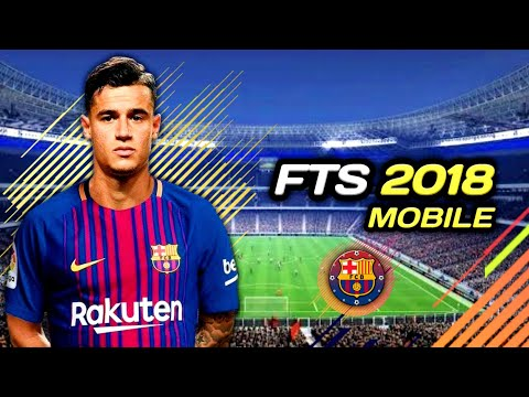FTS 2018 V2 Android 300 MB Offline HD Graphics Coutinho in Barcelona