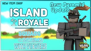 🔴 [Live] Roblox Island Royale 🌴 Scrims & Sqauds with Viewers! [New Pyramids/Edits Update]🔴