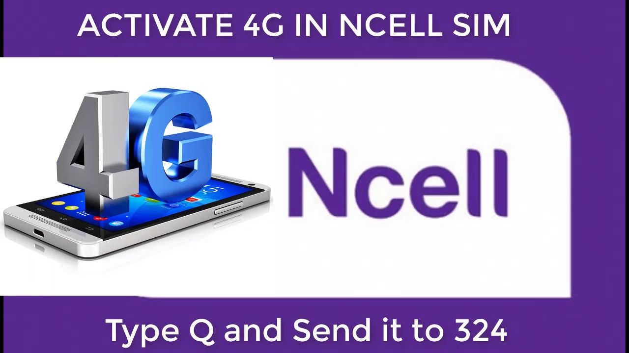 Ncell has launched its 4G service How to activate 4g service in Ncell  sim(POSTPAID/PREPAID)IN NEPALI