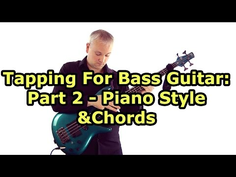 Bass Tapping Lesson - Piano Style & Chords (Stu Hamm, Victor Wooten etc,)