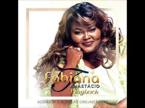 Fabiana Anastácio - Em Espírito e Em Verdade PLAYBACK