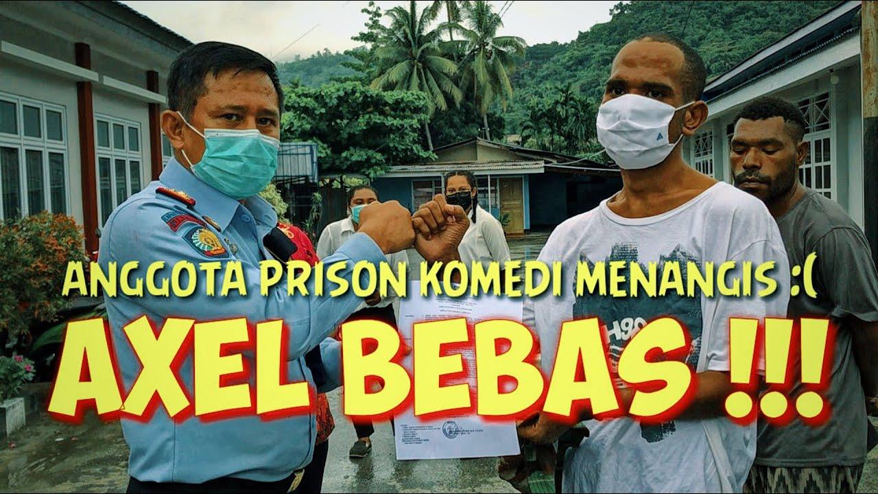AXEL BEBAS !!! PERSONIL PRISON KOMEDI SEDIH DAN BAHAGIA