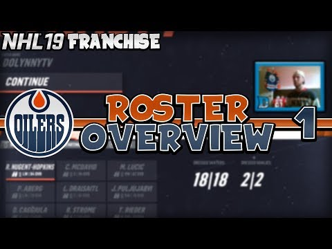 NHL 19 Edmonton Oilers Franchise Mode Episode 1   Roster Overview with GM Dolynny